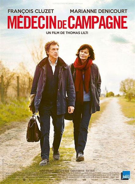 Affiche film Médecin de campagne de Thomas Lilti, sélection de la semaine BANDE A PART magazine de cinéma