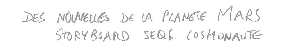 Dominik Moll : titre du storyboard écrit à la main