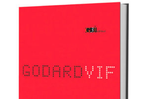 Entretien avec Olivier Séguret pour son livre Godard Vif