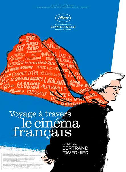 Affiche de Voyage à travers le cinéma français, le documentaire de Bertrand Tavernier, sortie le 12 octobre 2016.