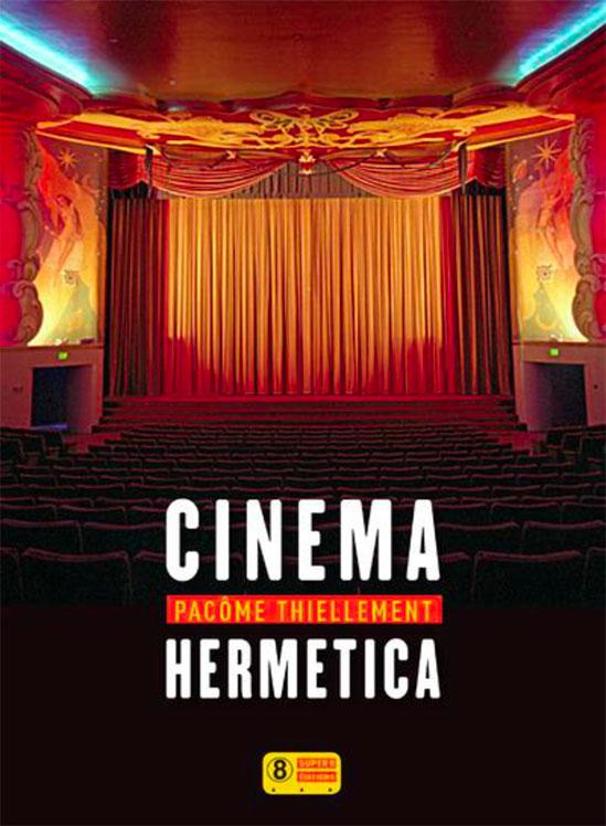 Cinema Hermetica, un livre de Pacôme Thiellement