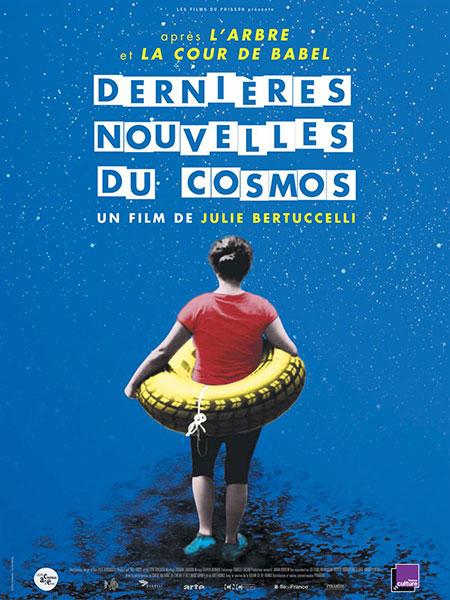 Affiche du documentaire Dernières nouvelles du cosmos de Julie Bertuccelli Partenaire de Bande à Part.