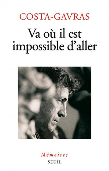 Magazine de cinéma - Va où il est impossible d'aller, Mémoires - de Costa-Gavras