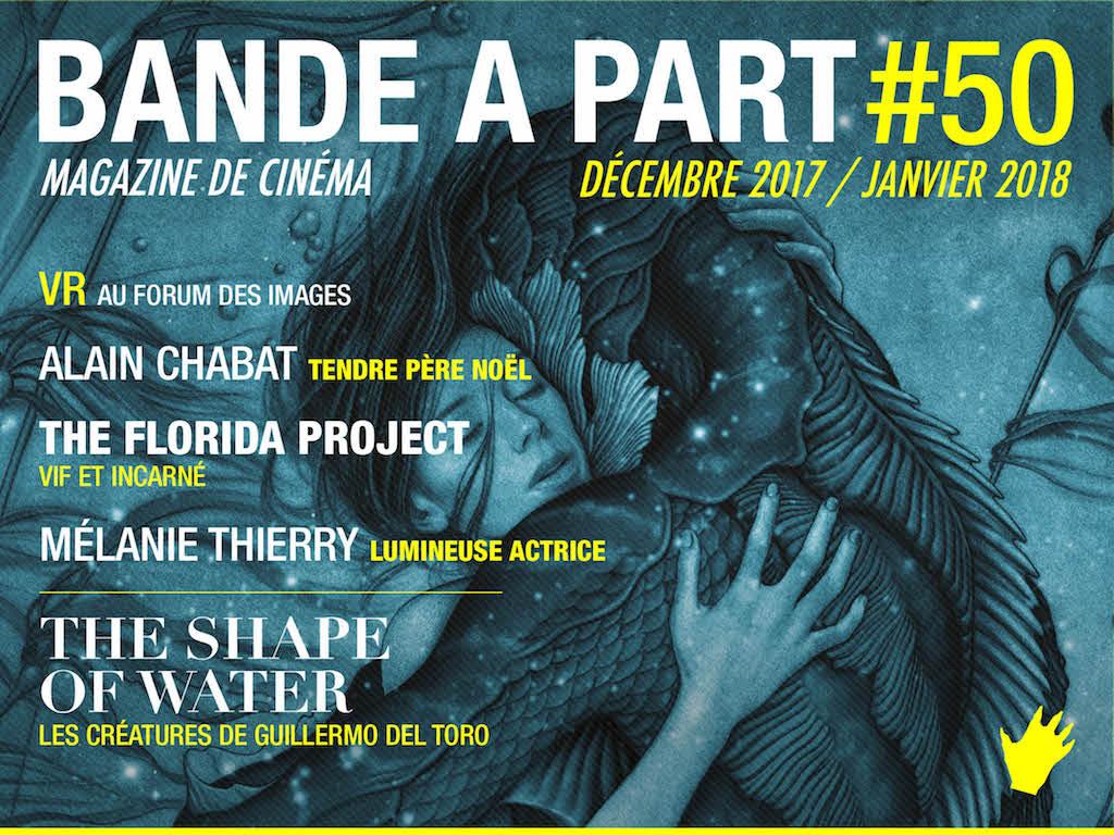 Magazine cinema - BANDE A PART #50 - Shape of Water