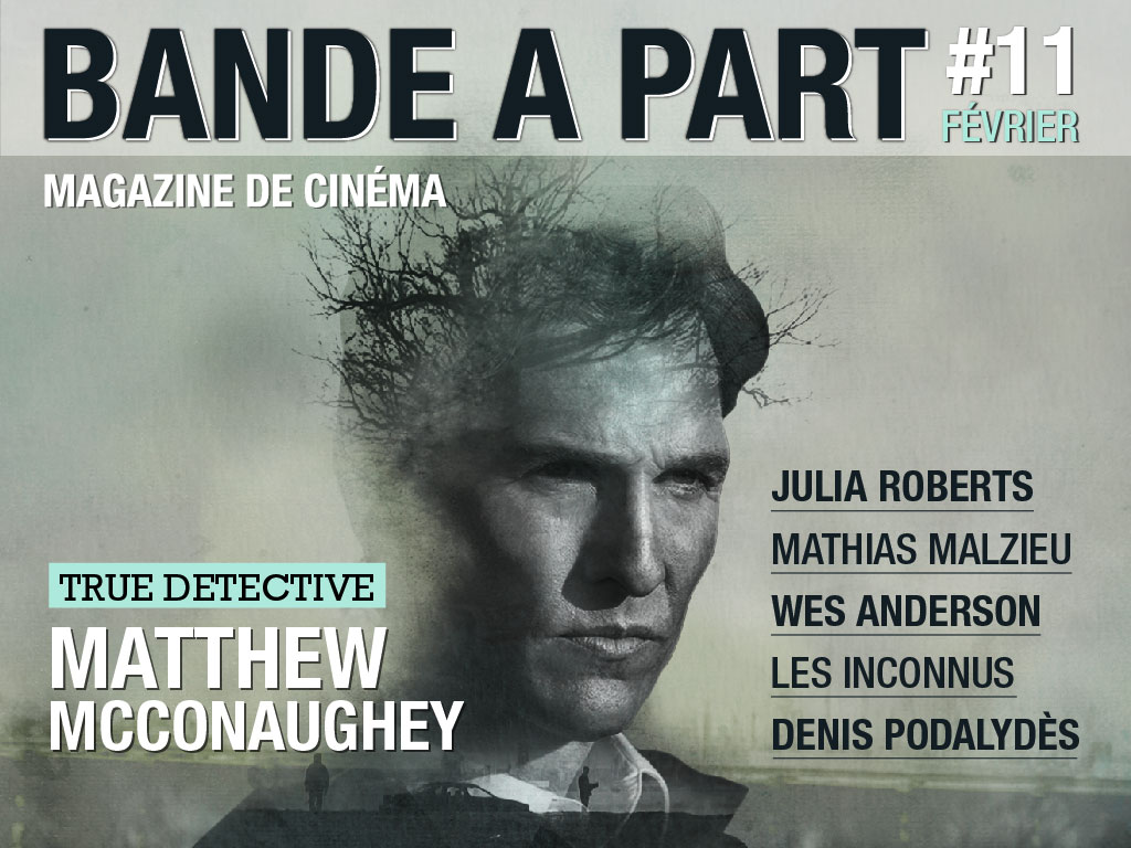 couverture BANDE A PART 11 true detective julia roberts mathias malzieu wes anderson les inconnus