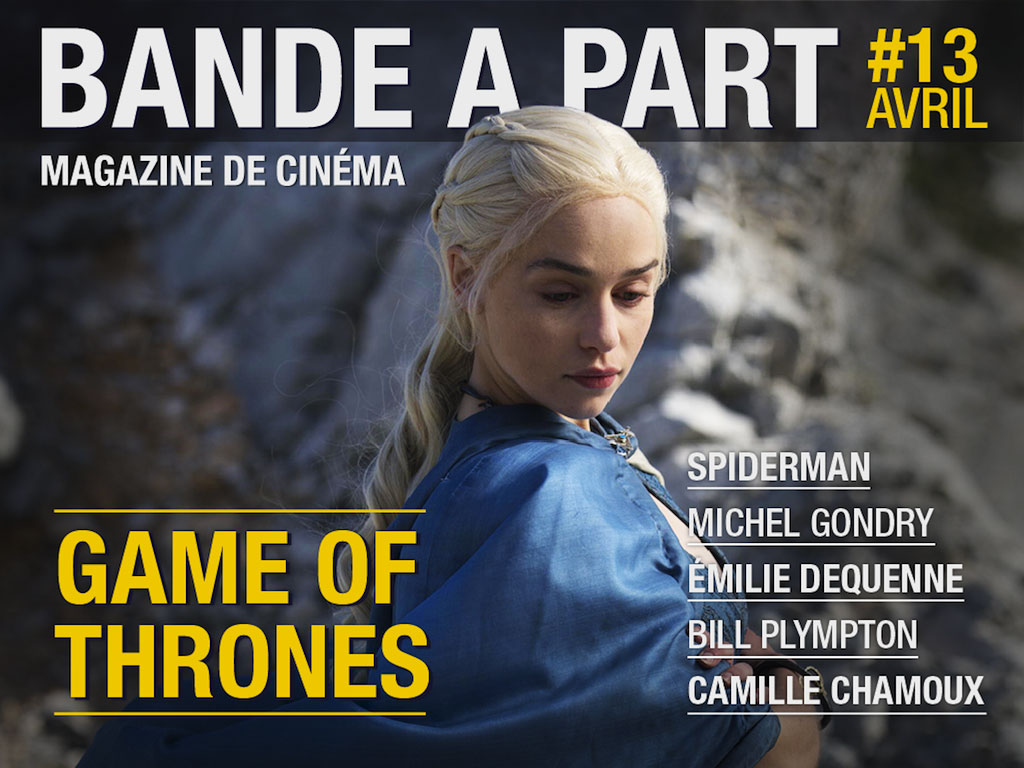 couverture BANDE A PART 13 game of thrones michel gondry spiderman emilie dequenne bill plympton