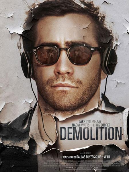 Affiche film Demolition Jake Gyllenhaal - film partenaire BANDE A PART, magazine de cinéma