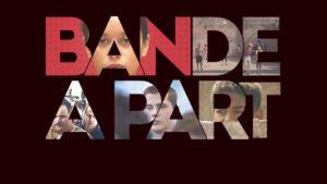 Les immanquables de BANDE À PART - février 2020